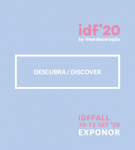 IDF by Interdecoração @ Exponor - Porto International Fair | Leça da Palmeira | Porto | Portugal